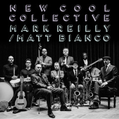 New Cool Collective & Mark Reilly